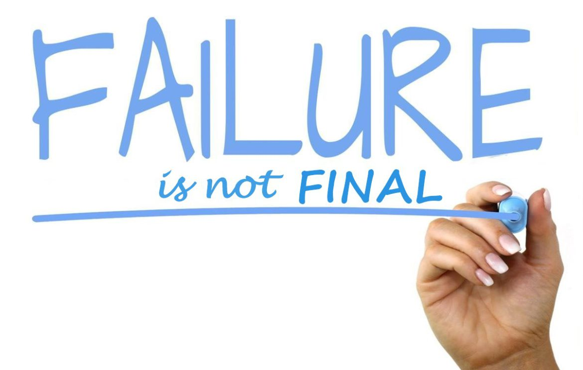 Failure is not final - BetterHumanBeings.com